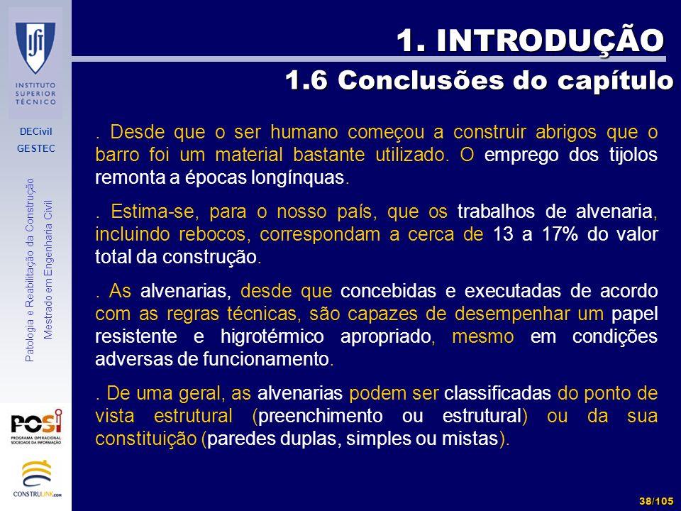 DECivil GESTEC 38/105 Patologia e Reabilitação da Construção Mestrado em Engenharia Civil 1. INTRODUÇÃO 1.6 Conclusões do capítulo. Desde que o ser hu