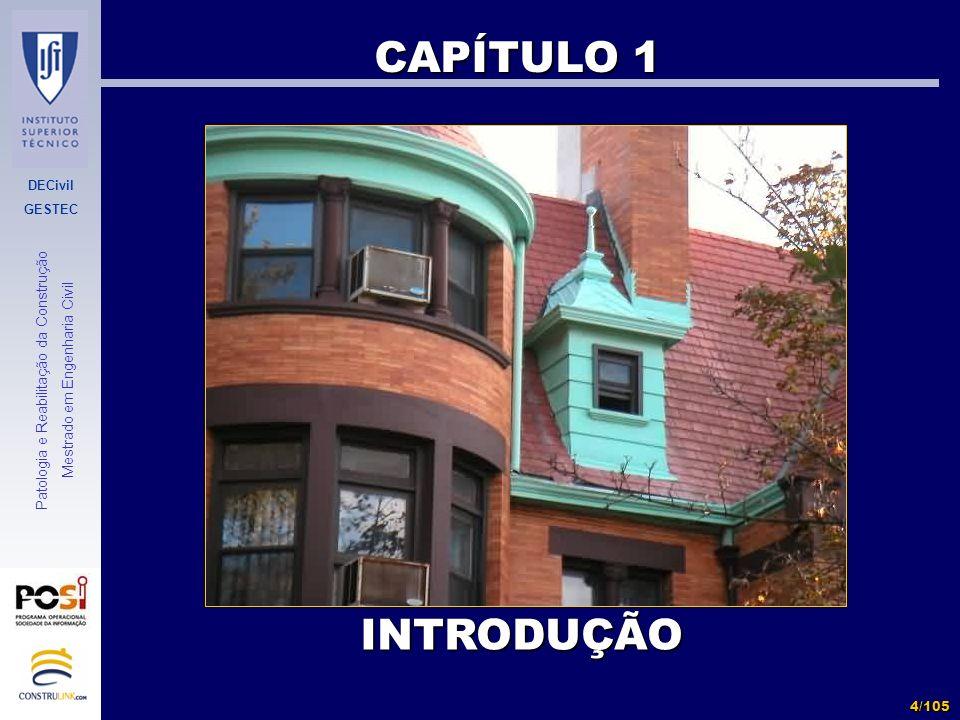 DECivil GESTEC 4/105 Patologia e Reabilitação da Construção Mestrado em Engenharia Civil CAPÍTULO 1 INTRODUÇÃO