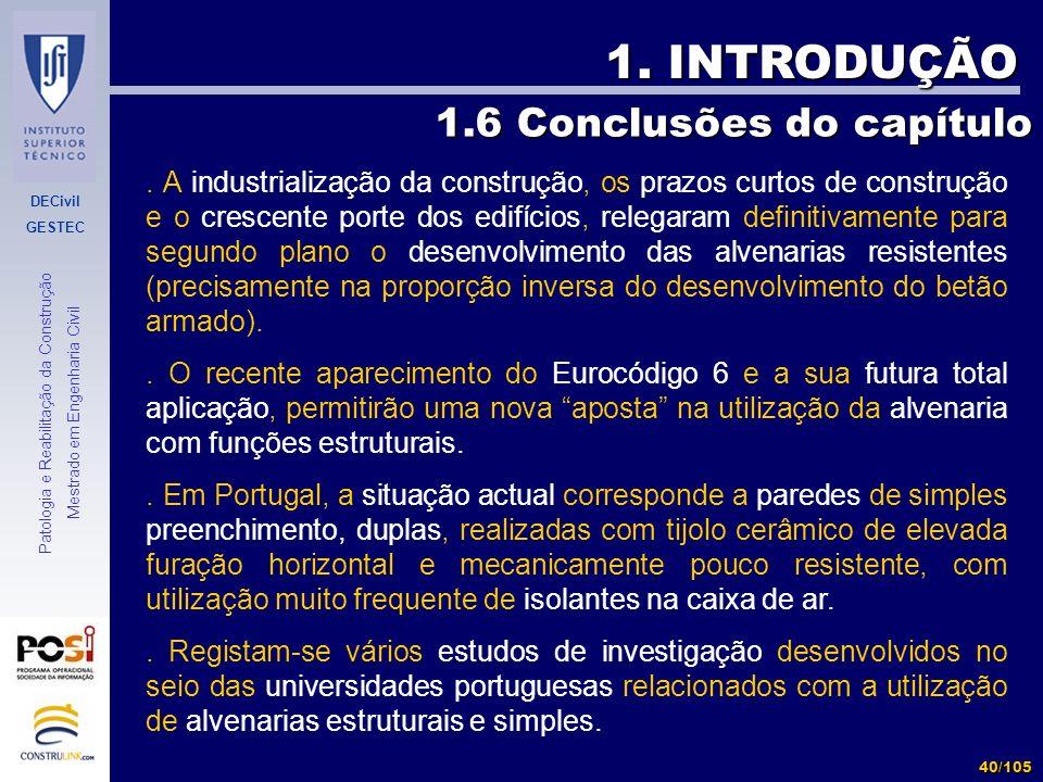 DECivil GESTEC 40/105 Patologia e Reabilitação da Construção Mestrado em Engenharia Civil 1. INTRODUÇÃO 1.6 Conclusões do capítulo. A industrialização