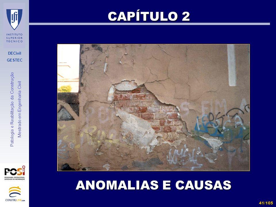 DECivil GESTEC 41/105 Patologia e Reabilitação da Construção Mestrado em Engenharia Civil CAPÍTULO 2 ANOMALIAS E CAUSAS