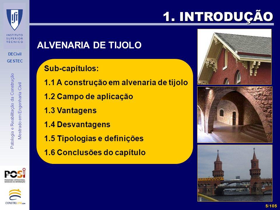 DECivil GESTEC 5/105 Patologia e Reabilitação da Construção Mestrado em Engenharia Civil 1. INTRODUÇÃO ALVENARIA DE TIJOLO Sub-capítulos: 1.1 A constr