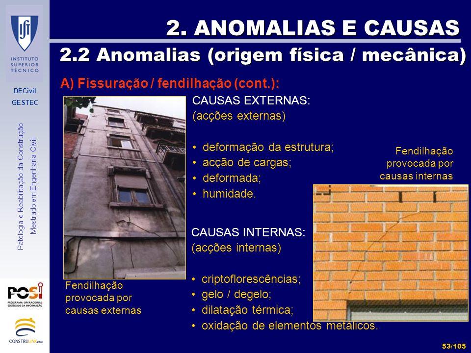 DECivil GESTEC 53/105 Patologia e Reabilitação da Construção Mestrado em Engenharia Civil 2. ANOMALIAS E CAUSAS 2.2 Anomalias (origem física / mecânic
