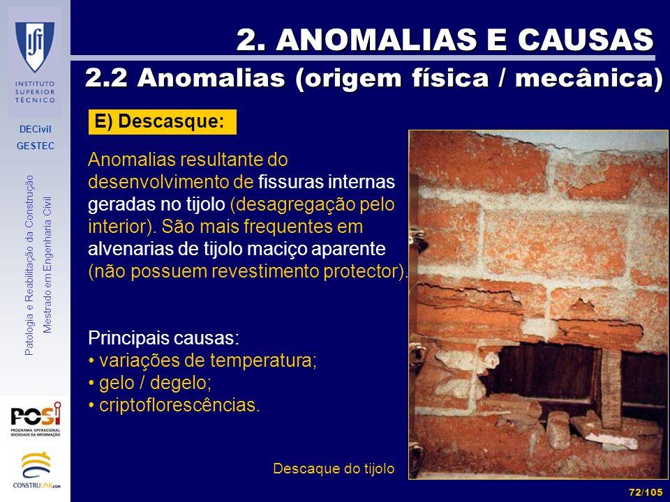 DECivil GESTEC 72/105 Patologia e Reabilitação da Construção Mestrado em Engenharia Civil 2. ANOMALIAS E CAUSAS 2.2 Anomalias (origem física / mecânic