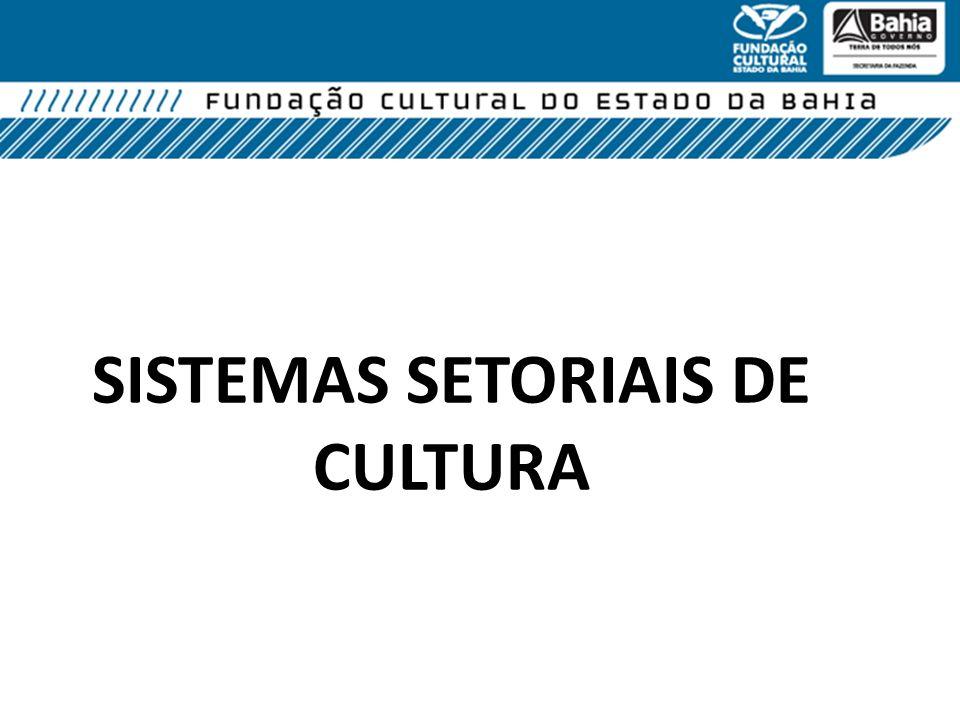 SISTEMAS SETORIAIS DE CULTURA