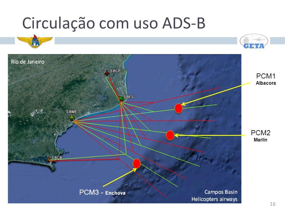 16 Circulação com uso ADS-B PCM1 Albacora PCM2 Marlin PCM3 - Enchova