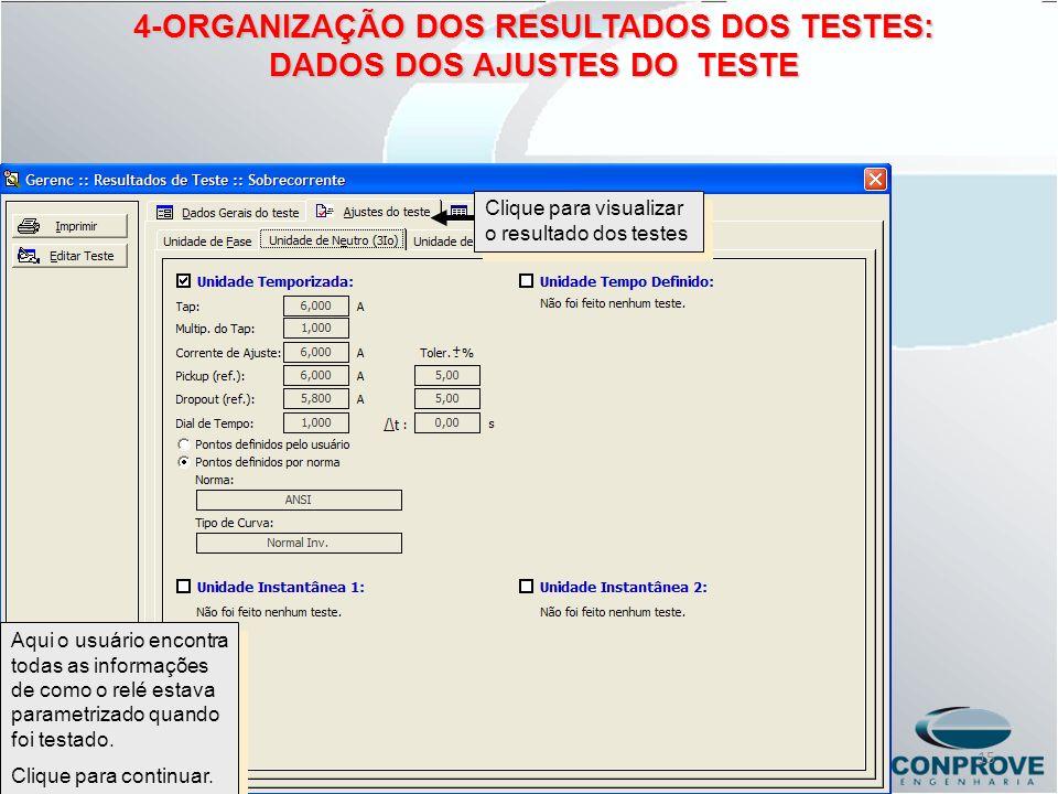 Clique para visualizar o resultado dos testes Aqui o usuário encontra todas as informações de como o relé estava parametrizado quando foi testado. Cli