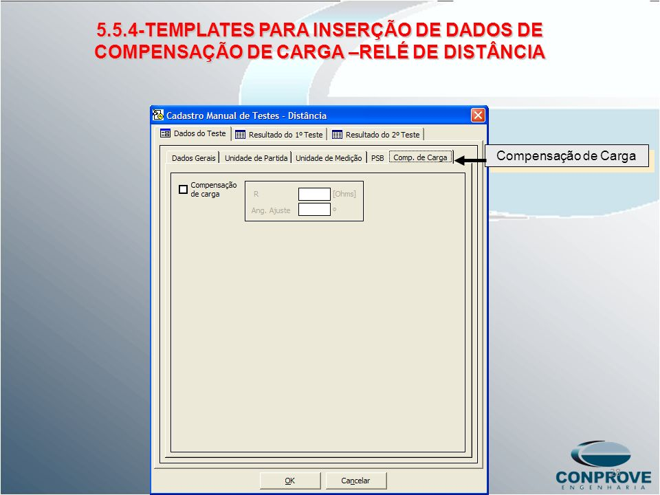 Compensação de Carga 5.5.4-TEMPLATES PARA INSERÇÃO DE DADOS DE COMPENSAÇÃO DE CARGA –RELÉ DE DISTÂNCIA 28