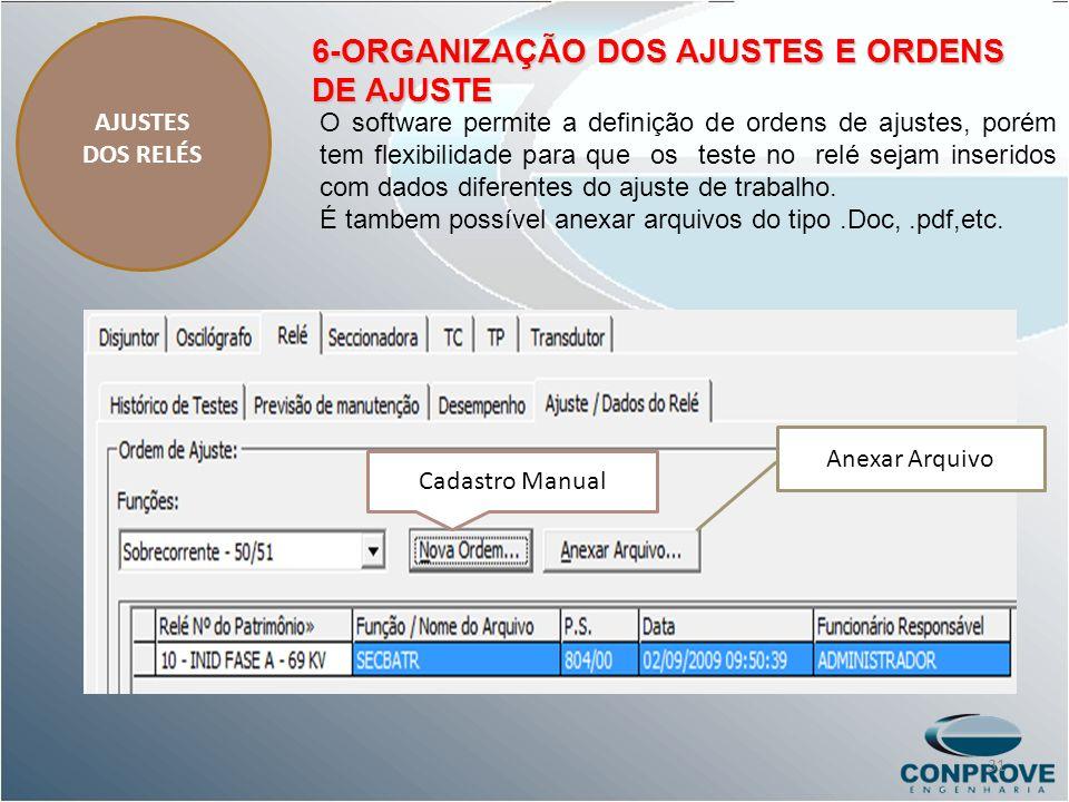 Anexar Arquivo Cadastro Manual 2 O software permite a definição de ordens de ajustes, porém tem flexibilidade para que os teste no relé sejam inserido