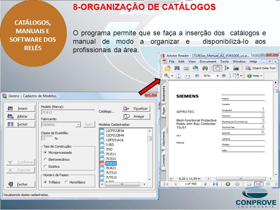 CATÁLOGOS, MANUAIS E SOFTWARE DOS RELÉS 8-ORGANIZAÇÃO DE CATÁLOGOS O programa permite que se faça a inserção dos catálogos e manual de modo a organiza