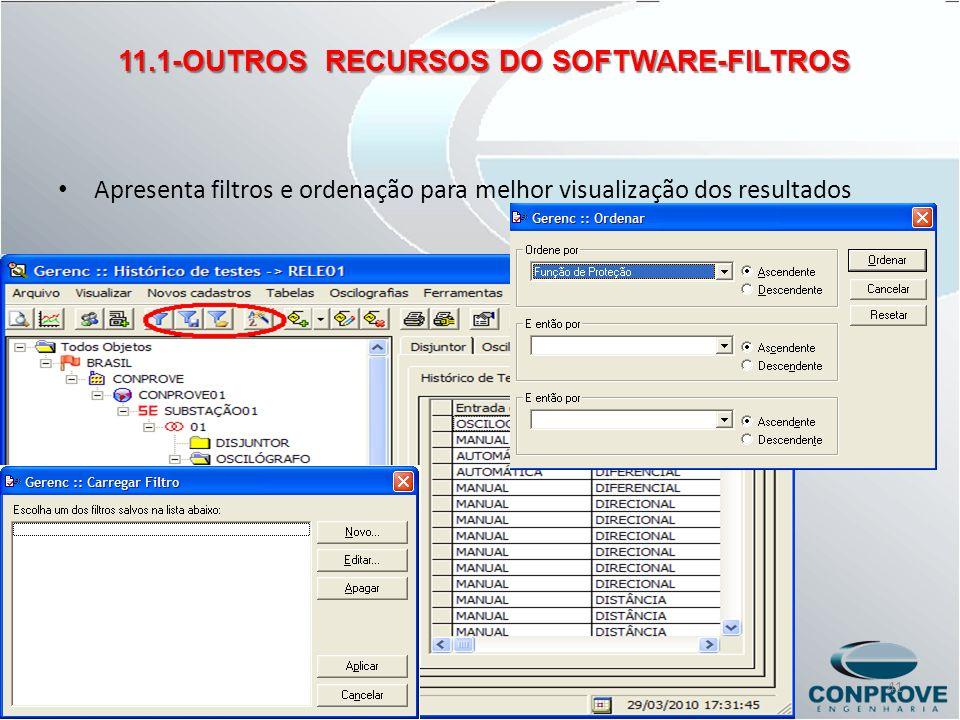 11.1-OUTROS RECURSOS DO SOFTWARE-FILTROS Apresenta filtros e ordenação para melhor visualização dos resultados 41