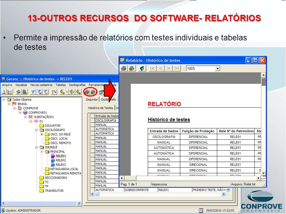 13-OUTROS RECURSOS DO SOFTWARE- RELATÓRIOS Permite a impressão de relatórios com testes individuais e tabelas de testes 43
