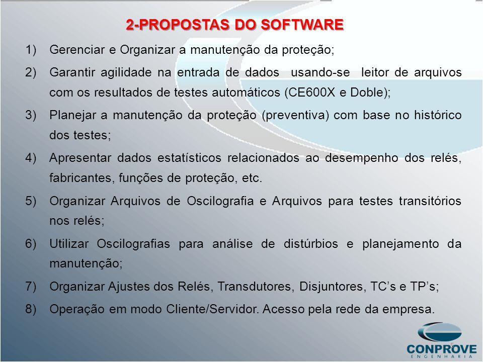2-PROPOSTAS DO SOFTWARE 1)Gerenciar e Organizar a manutenção da proteção; 2)Garantir agilidade na entrada de dados usando-se leitor de arquivos com os