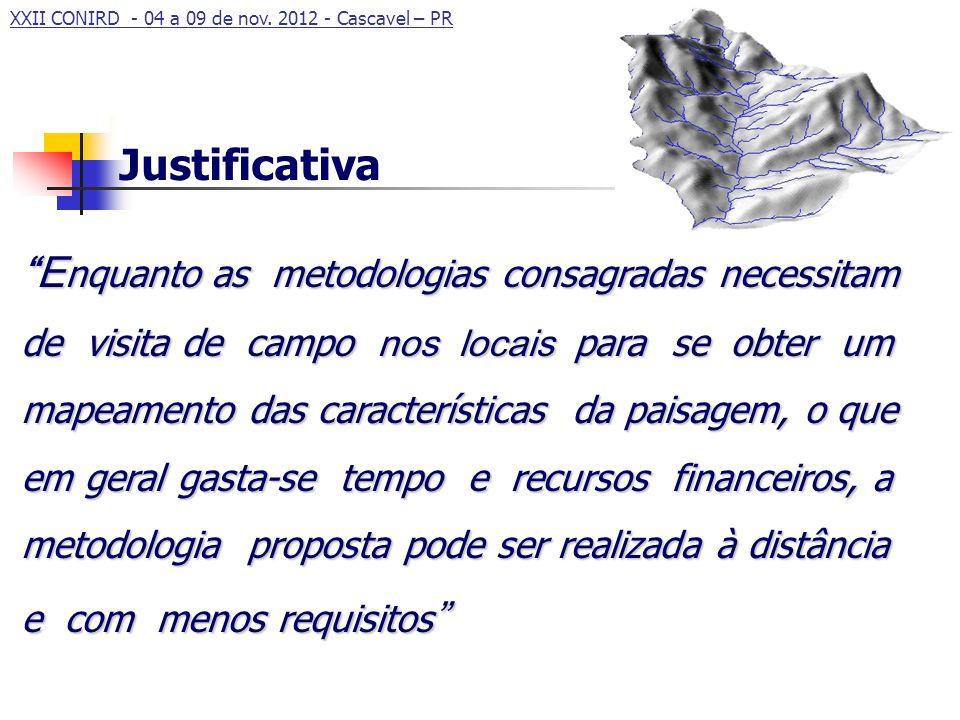 XXII CONIRD - 04 a 09 de nov. 2012 - Cascavel – PR E nquanto as metodologias consagradas necessitam de visita de campo nos locais para se obter um map