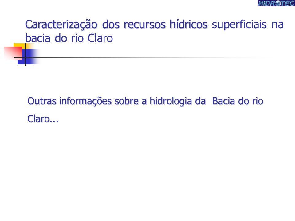 Outras informações sobre a hidrologia da Bacia do rio Claro...