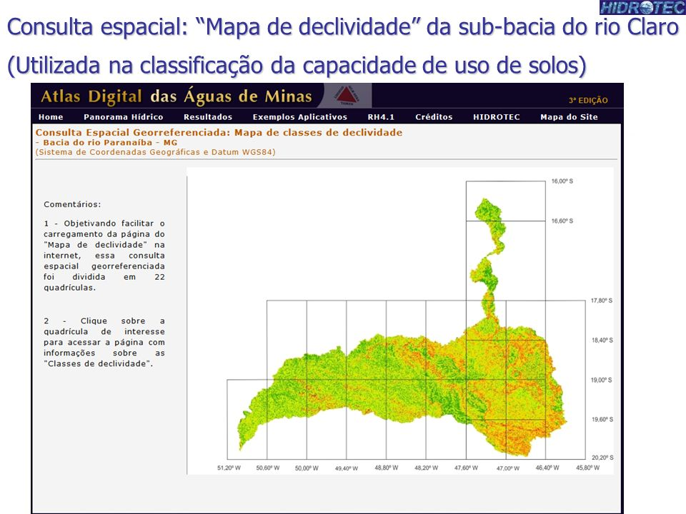 Consulta espacial: Mapa de declividade da sub-bacia do rio Claro (Utilizada na classificação da capacidade de uso de solos)