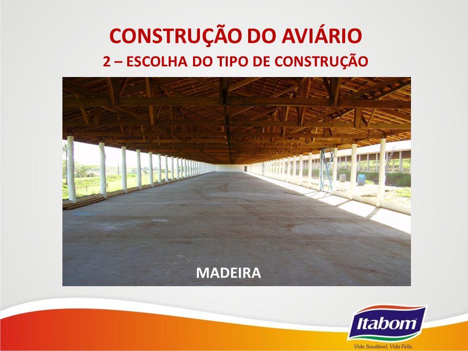 CONSTRUÇÃO DO AVIÁRIO 2 – ESCOLHA DO TIPO DE CONSTRUÇÃO MADEIRA