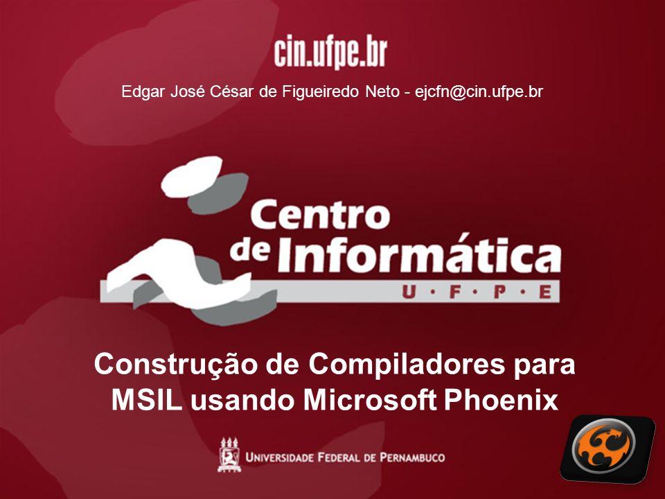 O projeto Proposta –Analisar a utilização do Phoenix para construção de compiladores para MSIL integrando as linguagens LE1, LE2 e LF1 para.NET 2