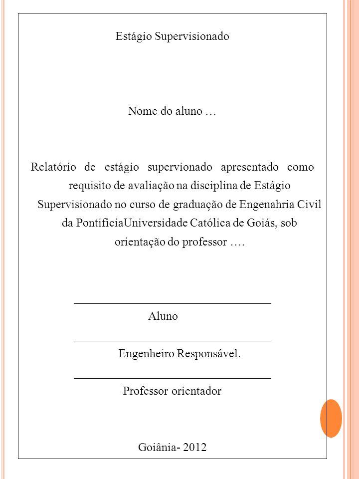 Estágio Supervisionado Nome do aluno … Relatório de estágio supervionado apresentado como requisito de avaliação na disciplina de Estágio Supervisiona