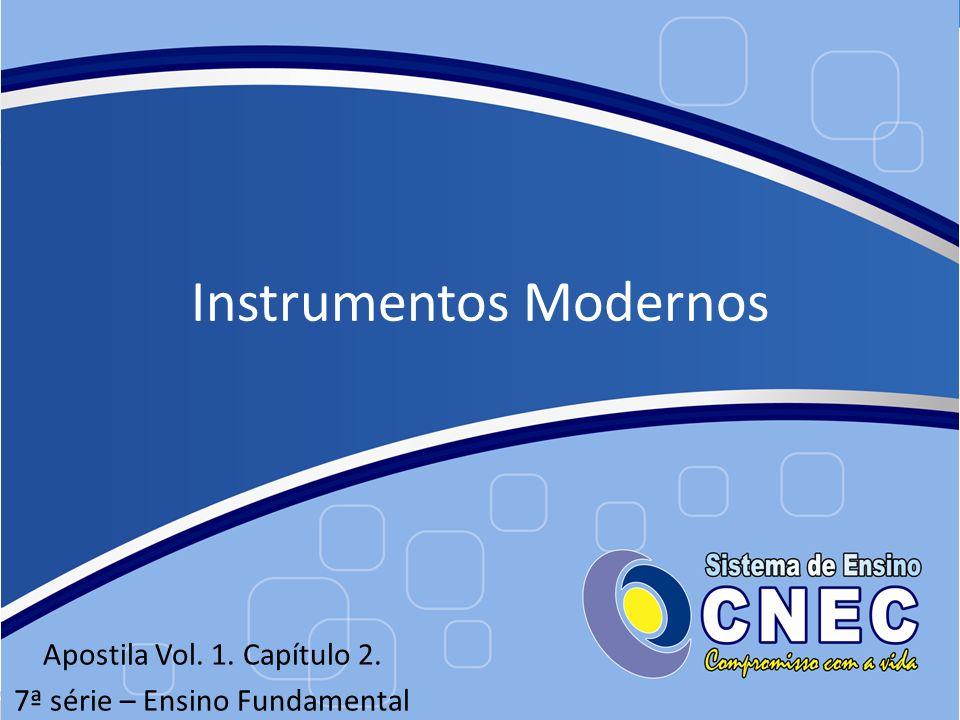 Instrumentos Modernos Apostila Vol. 1. Capítulo 2. 7ª série – Ensino Fundamental