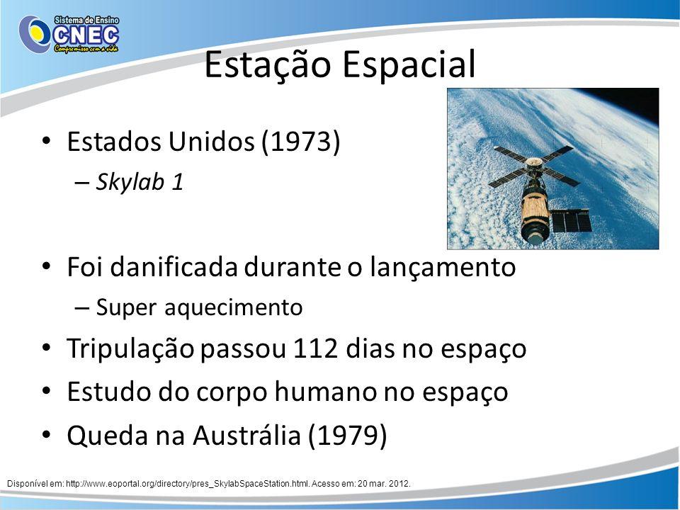 Estação Espacial Estados Unidos (1973) – Skylab 1 Foi danificada durante o lançamento – Super aquecimento Tripulação passou 112 dias no espaço Estudo