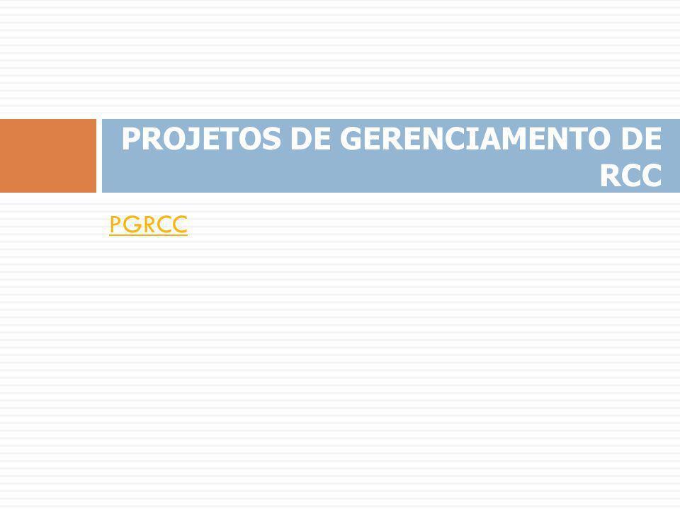 PGRCC PROJETOS DE GERENCIAMENTO DE RCC