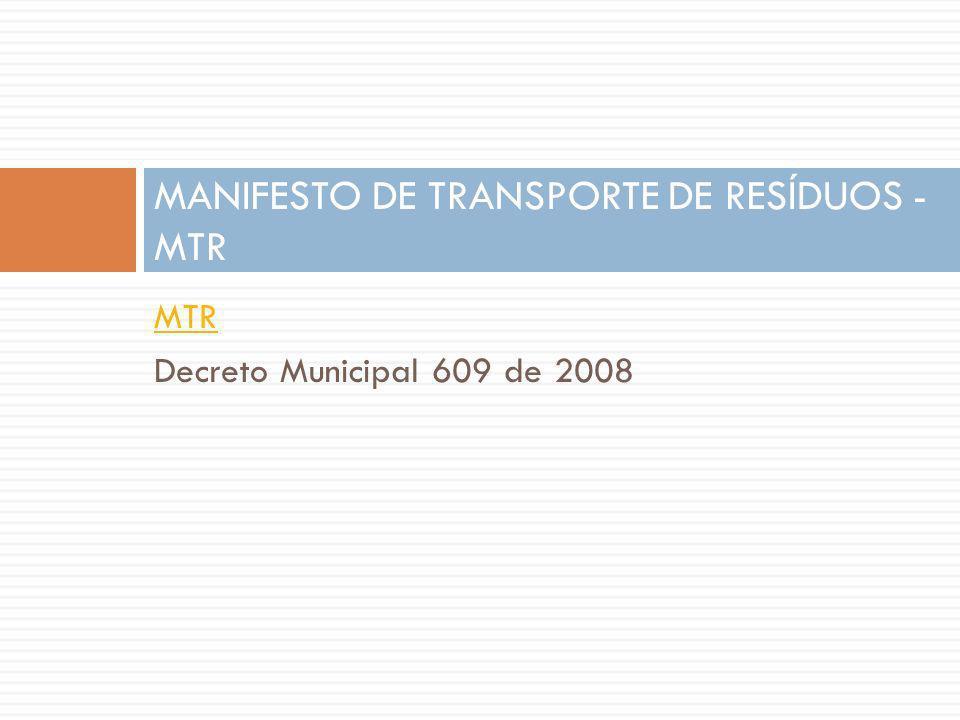 MTR Decreto Municipal 609 de 2008 MANIFESTO DE TRANSPORTE DE RESÍDUOS - MTR