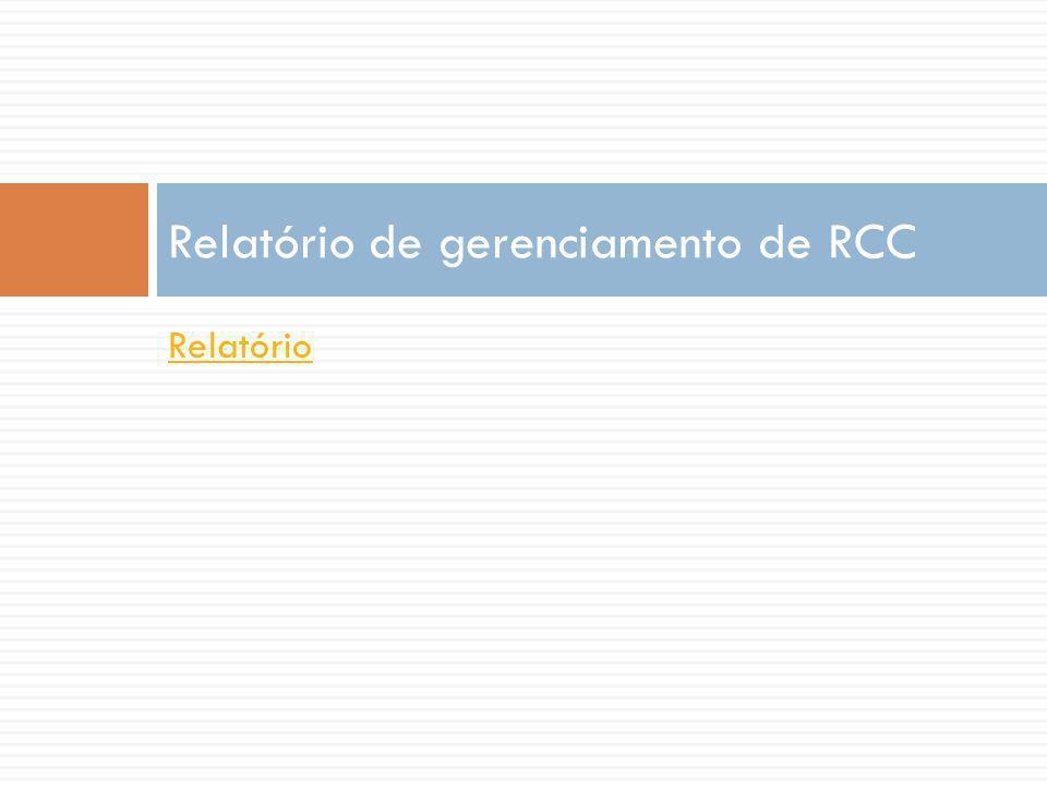 Relatório Relatório de gerenciamento de RCC