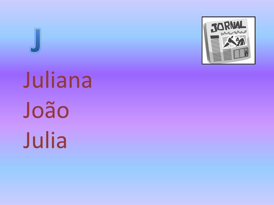 Juliana João Julia