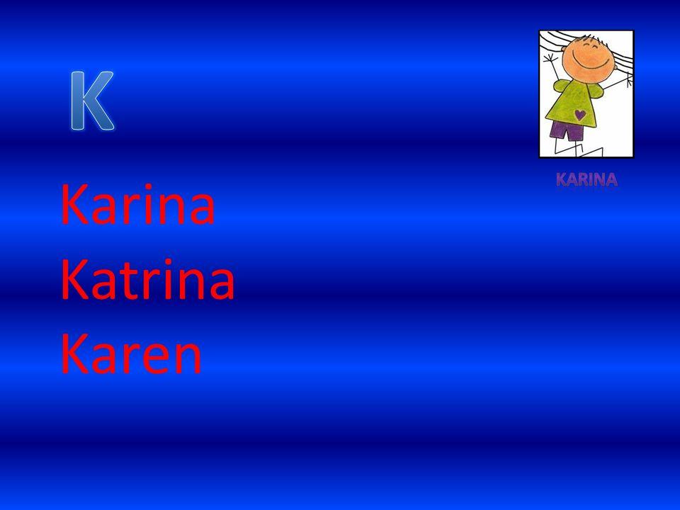 Karina Katrina Karen