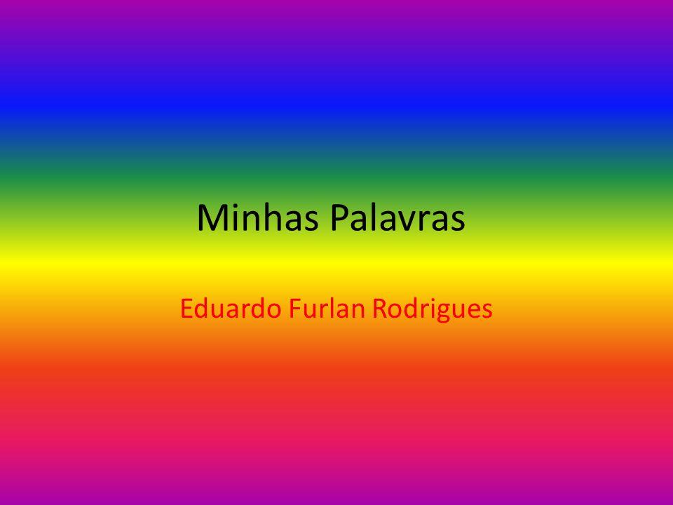 Minhas Palavras Eduardo Furlan Rodrigues