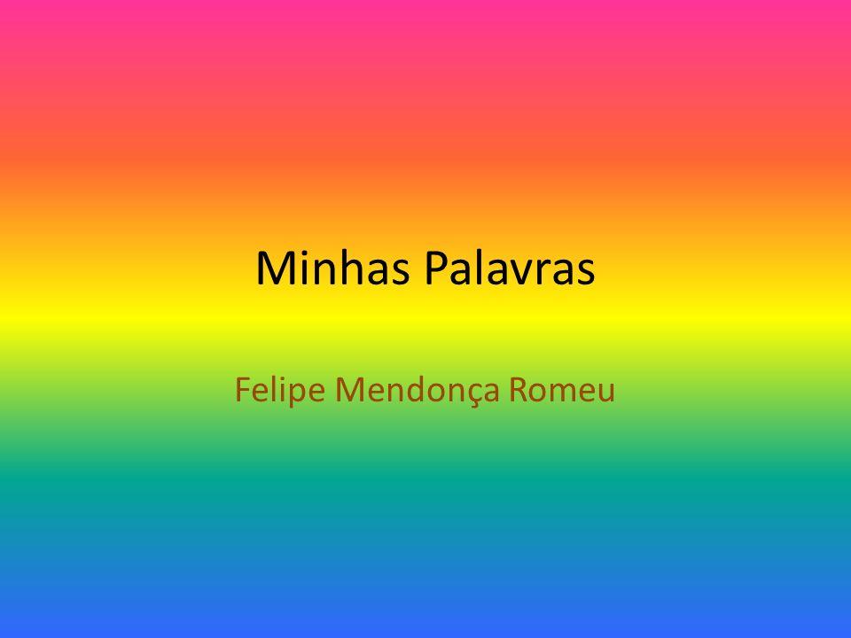 Minhas Palavras Felipe Mendonça Romeu