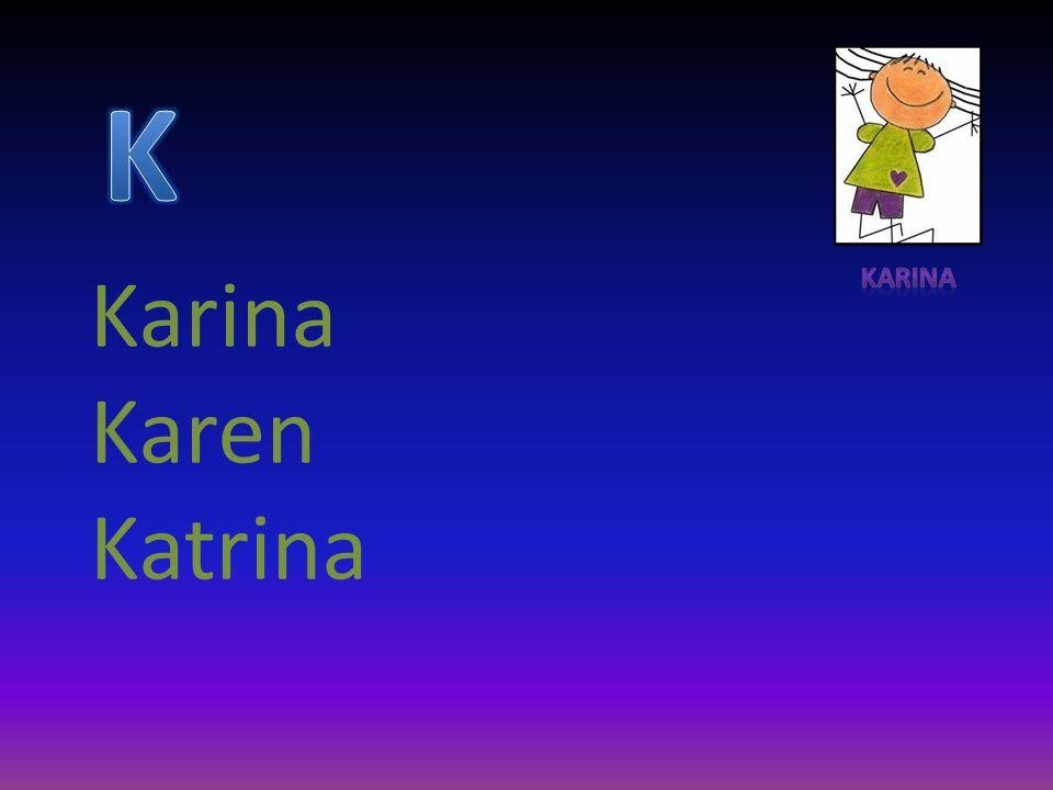 Karina Karen Katrina