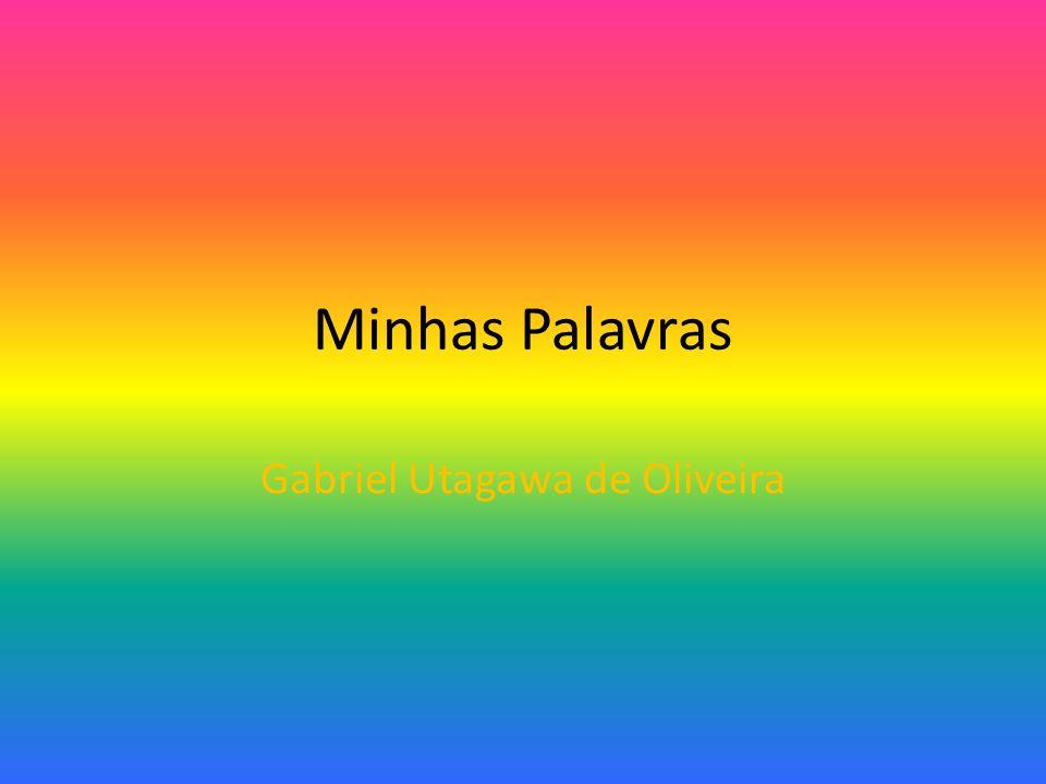 Minhas Palavras Gabriel Utagawa de Oliveira