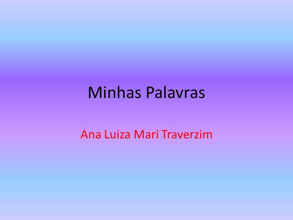 Minhas Palavras Ana Luiza Mari Traverzim