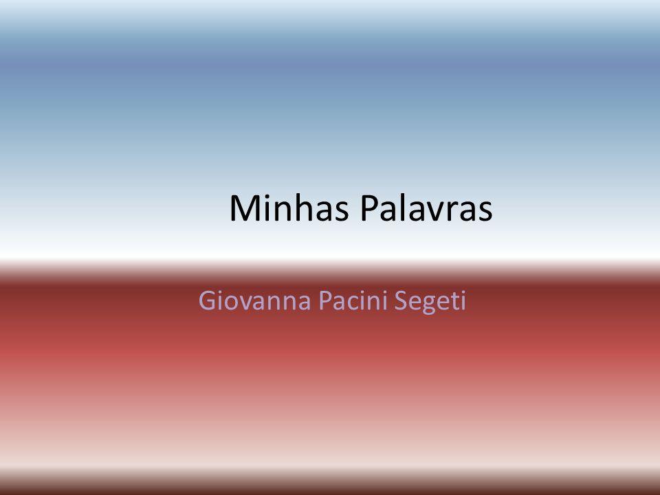 Minhas Palavras Giovanna Pacini Segeti