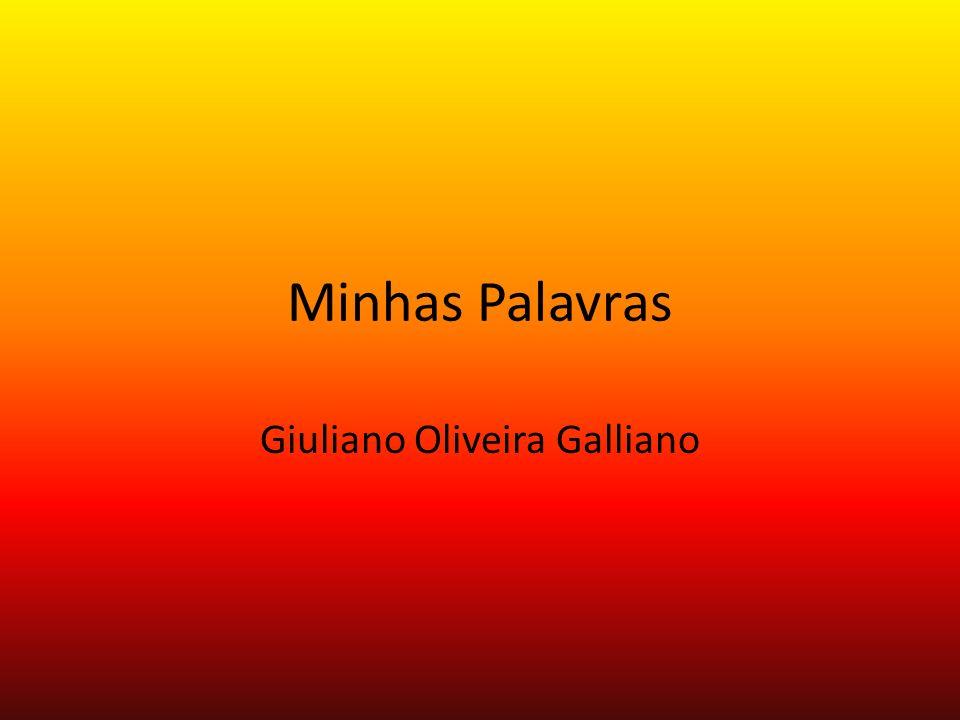 Minhas Palavras Giuliano Oliveira Galliano