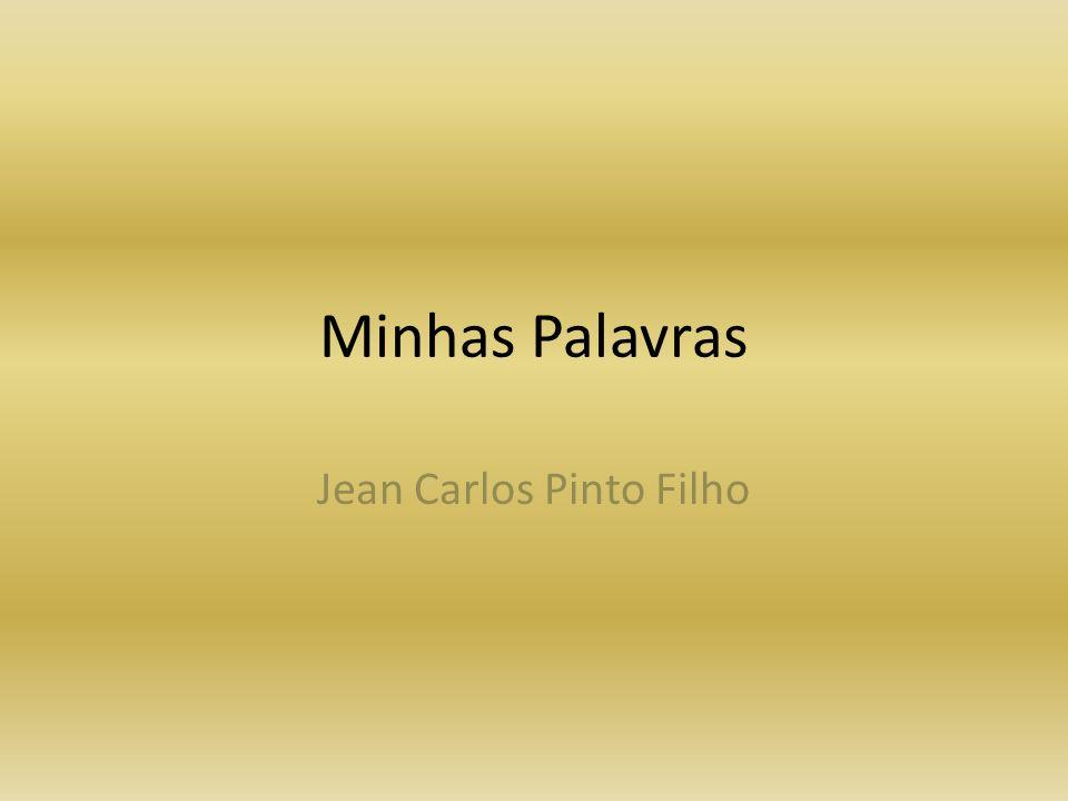 Minhas Palavras Jean Carlos Pinto Filho
