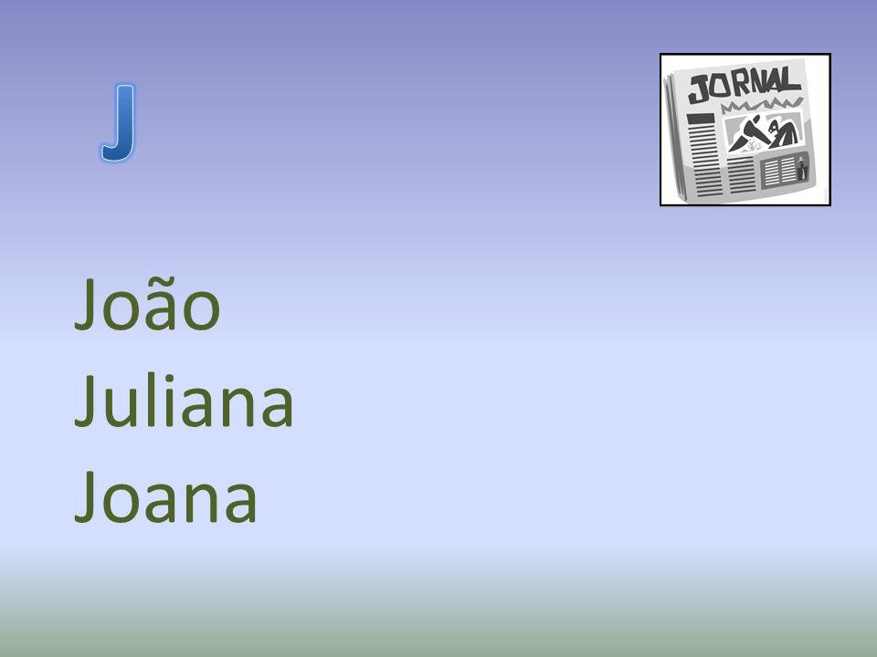 João Juliana Joana