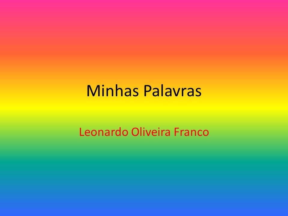 Minhas Palavras Leonardo Oliveira Franco