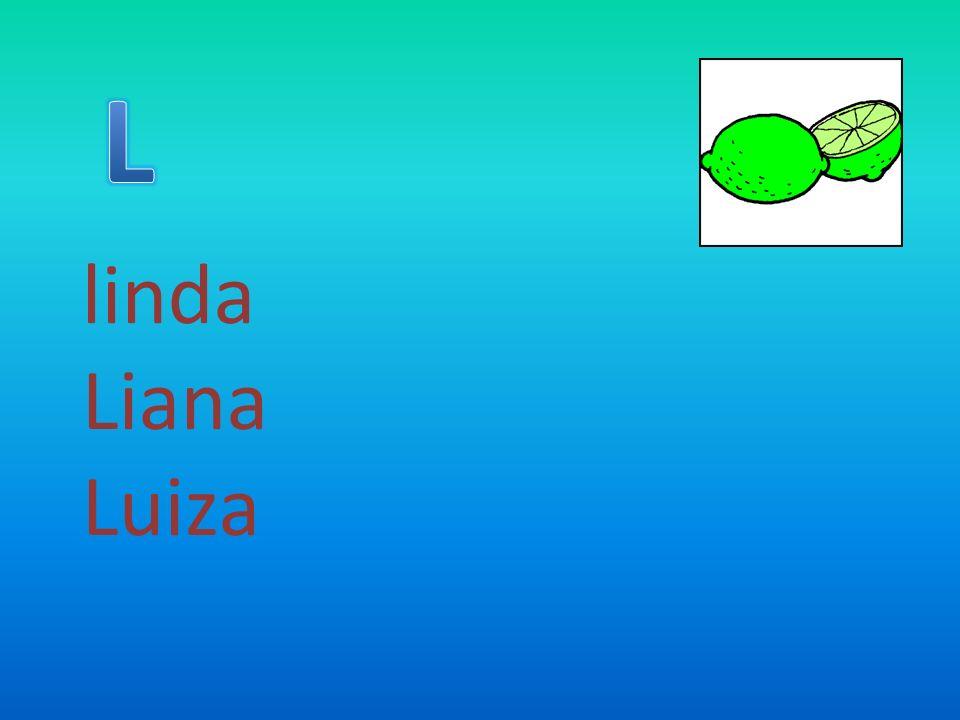 linda Liana Luiza