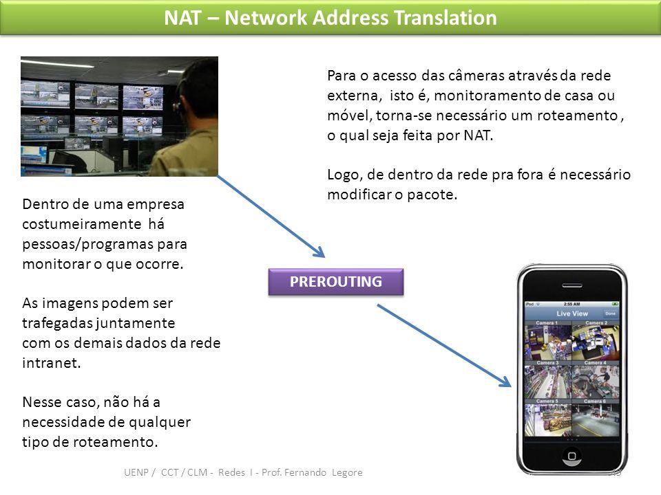 NAT – Network Address Translation Dentro de uma empresa costumeiramente há pessoas/programas para monitorar o que ocorre. As imagens podem ser trafega