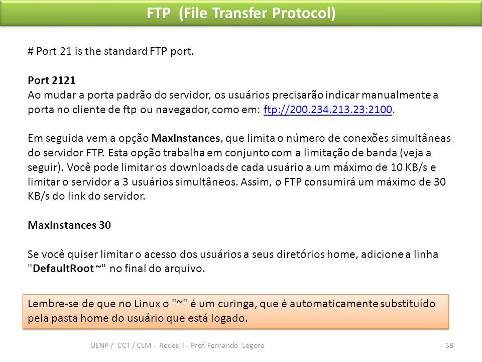 FTP (File Transfer Protocol) # Port 21 is the standard FTP port. Port 2121 Ao mudar a porta padrão do servidor, os usuários precisarão indicar manualm