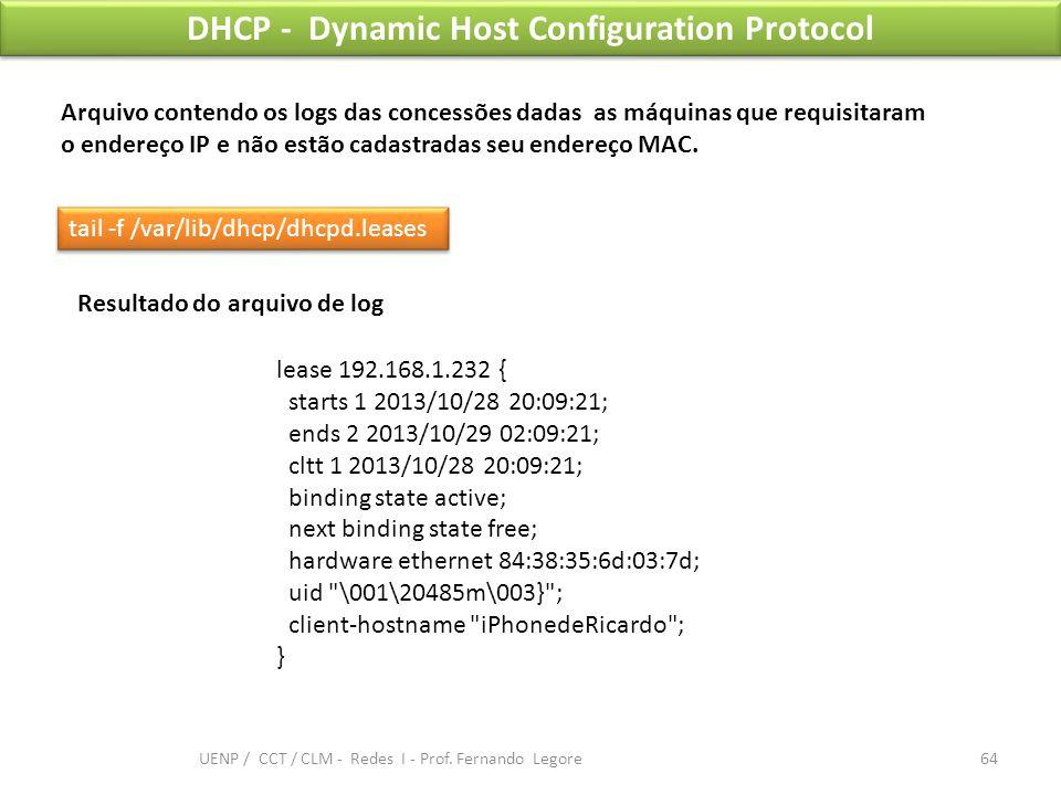 DHCP - Dynamic Host Configuration Protocol tail -f /var/lib/dhcp/dhcpd.leases Arquivo contendo os logs das concessões dadas as máquinas que requisitar