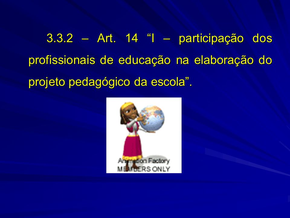 3.3.2 – Art. 14 I – participação dos profissionais de educação na elaboração do projeto pedagógico da escola.