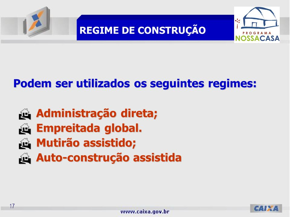 16 São aceitas propostas para habitações em zonas rurais, desde que: Dentro da modalidade de Aquisição de Materiais de Construção; Dentro da modalidad