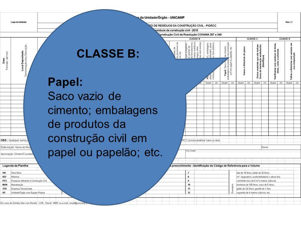 CLASSE B: Papel: Saco vazio de cimento; embalagens de produtos da construção civil em papel ou papelão; etc.