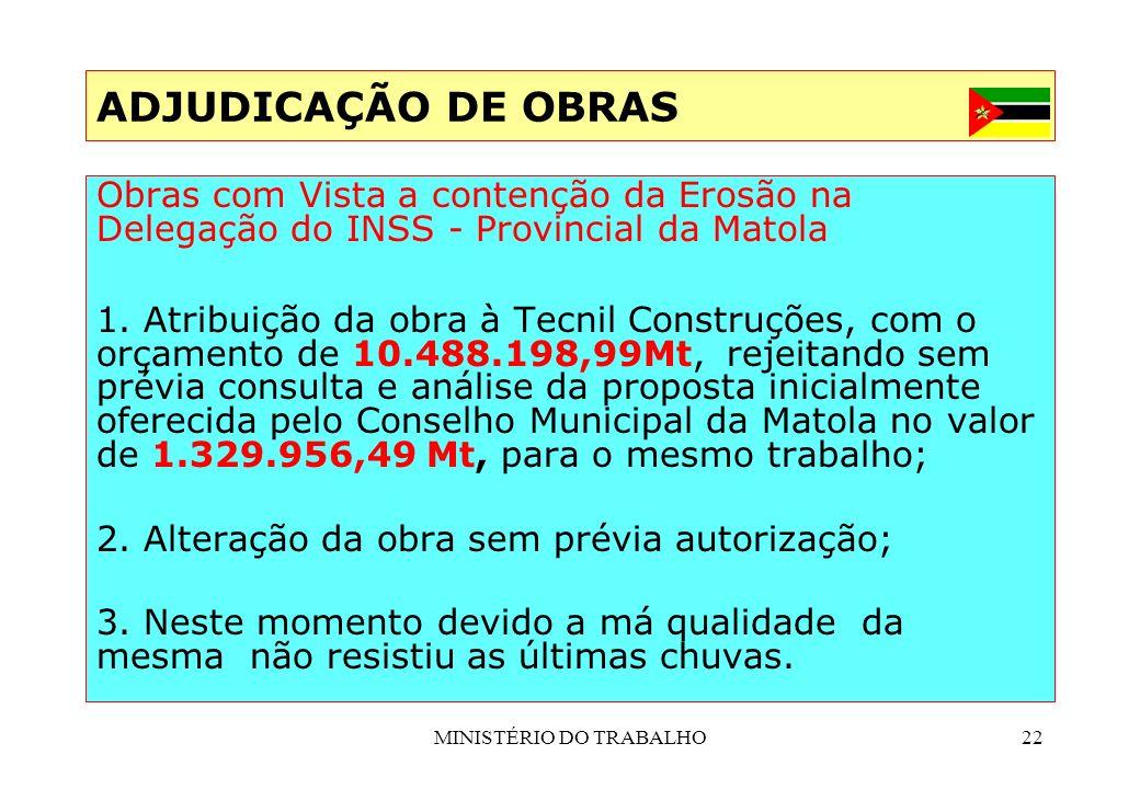MINISTÉRIO DO TRABALHO22 ADJUDICAÇÃO DE OBRAS Obras com Vista a contenção da Erosão na Delegação do INSS - Provincial da Matola 1. Atribuição da obra