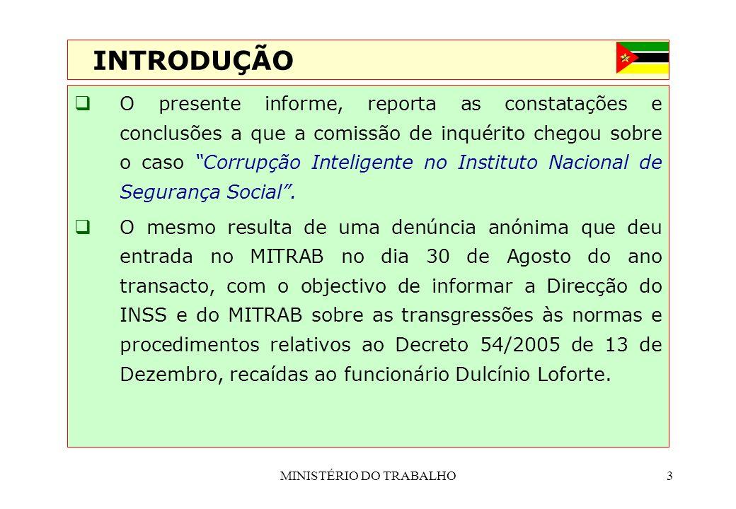 MINISTÉRIO DO TRABALHO3 O presente informe, reporta as constatações e conclusões a que a comissão de inquérito chegou sobre o caso Corrupção Inteligen