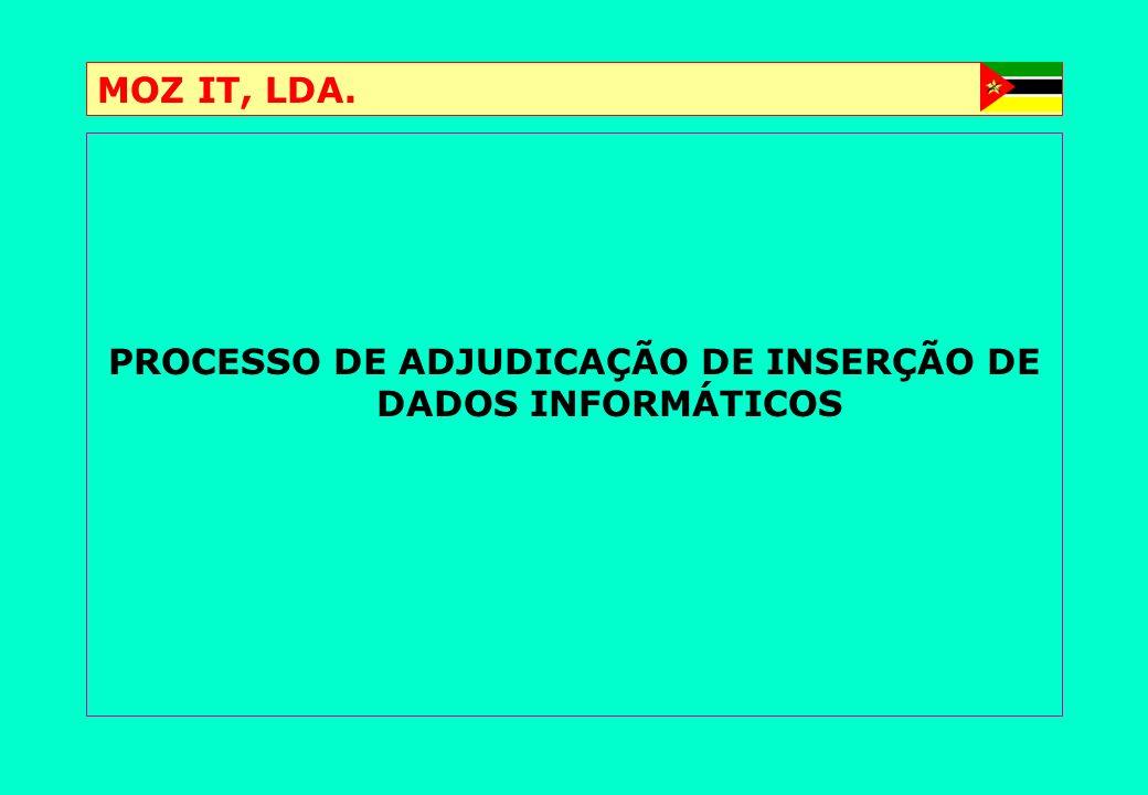 MOZ IT, LDA. PROCESSO DE ADJUDICAÇÃO DE INSERÇÃO DE DADOS INFORMÁTICOS