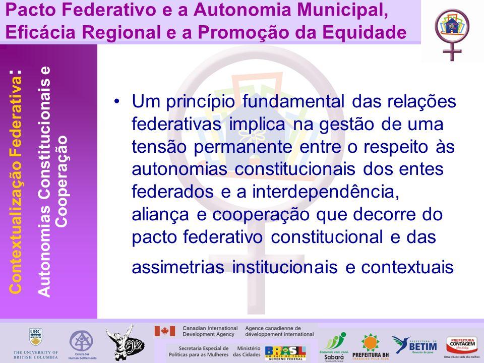 Pacto Federativo e a Autonomia Municipal, Eficácia Regional e a Promoção da Equidade Um princípio fundamental das relações federativas implica na gest